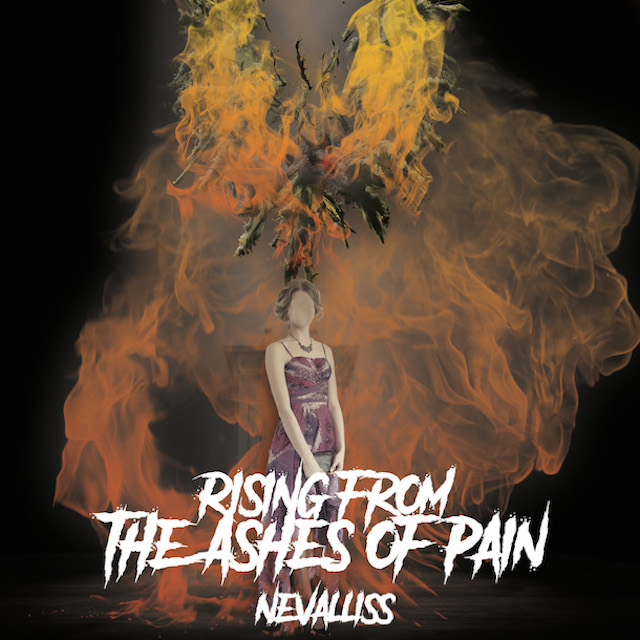 Nevalliss - Rising From The Ashes of Pain